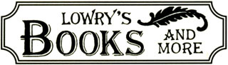 LOWRY'S BOOKS AND MORE